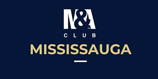 M&A Club Mississauga : Meeting January 30th, 2020