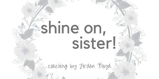Shine On, Sisters in CBD!