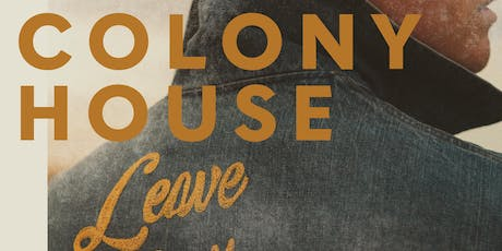 Colony House: Cannery Row Takeover tickets