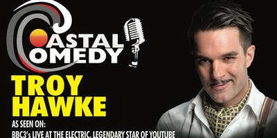 The Coastal Comedy Show with TV headliner Troy Hawke!