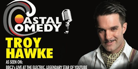 The Coastal Comedy Show with TV headliner Troy Hawke! tickets