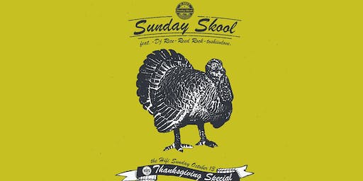 Sunday Skool: Thanksgiving Edition w/ DJ Rice & Guests