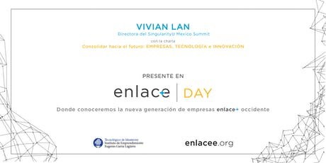 ¡Enlace+Day con la participación de Vivian Lan de SingularityU México! boletos