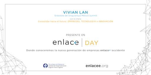 ¡Enlace+Day con la participación de Vivian Lan de SingularityU México!