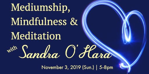 Mediumship, Mindfulness & Meditation with Sandra O'Hara