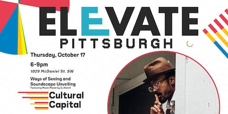 ELEVATE: Pittsburgh Presents - Ways of Seeing and Soundscape Unveiling tickets
