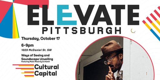 ELEVATE: Pittsburgh Presents - Ways of Seeing and Soundscape Unveiling