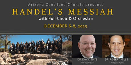 Arizona Cantilena Chorale presents Handel's Messiah with Choir & Orchestra tickets
