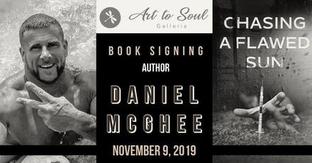 """Art to Soul's Book Signing """"Chasing a Flawed Sun' with Author Daniel McGhee tickets"""