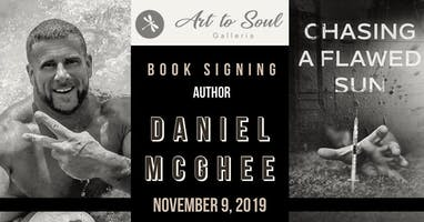 "Art to Soul's Book Signing ""Chasing a Flawed Sun' with Author Daniel McGhee"
