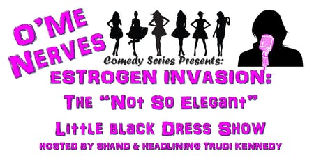 O'Me Nerves Comedy Presents: Estrogen Invasion Moncton tickets
