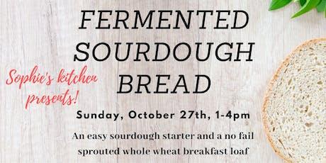 Fermented Sourdough Bread Workshop in Sophie's Kitchen tickets