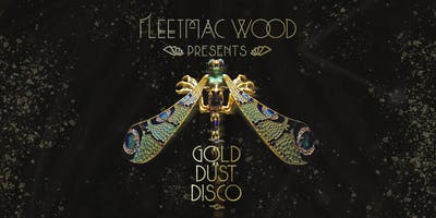 Fleetmac Wood present Gold Dust Disco - Sheffield