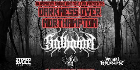 Darkness over Northampton! tickets