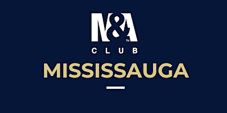 M&A Club Mississauga : Meeting September 24th, 2020 tickets