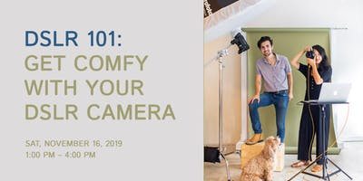 DSLR 101: Get Comfy with Your DSLR Camera