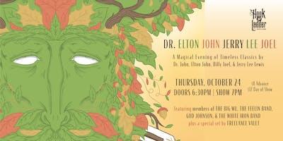 Dr. Elton John Jerry Lee Joel