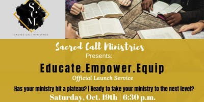 Educate.Empower.Equip - Sacred Call Ministries Official Launch