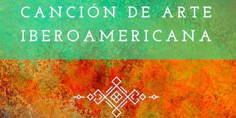Canción de Arte Iberoamericana entradas