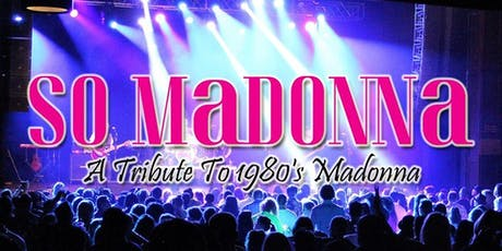 SO MADONNA (THE LA TRIBUTE SHOW TO MADONNA) tickets