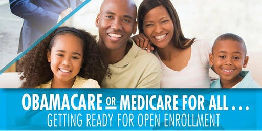 ObamaCare or Medicare for All Getting Ready for Open Enrollment