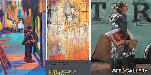 "Art 3 Gallery ""Time for a Change"" opening Nov 2 10:00-3:00pm"