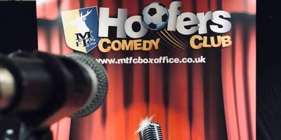 Hoofers Comedy Club @Mansfield Town FC A full night of Comedy.