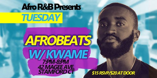Afro  R&B Presents: Afrobeats w/ Kwame