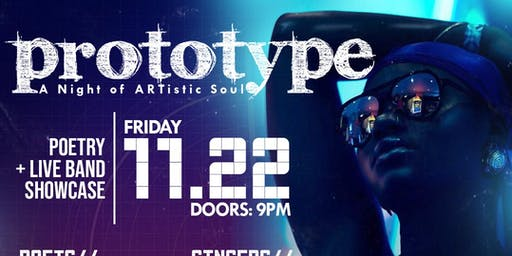 Prototype|A Night Of ARTistic Soul