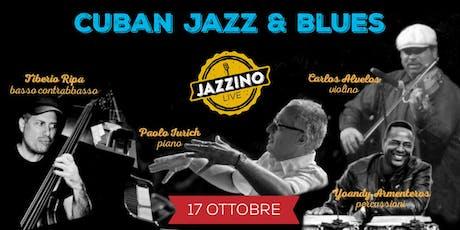Inaugurazione 2019/20 - Cuban Jazz & Blues - Live at Jazzino tickets