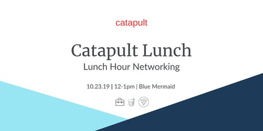 Catapult Lunch @ Blue Mermaid