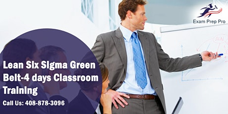 Lean Six Sigma Green Belt(LSSGB)- 4 days Classroom Training, Portland,OR tickets