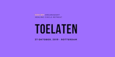 Healing Circle Retreat | 'TOELATEN' tickets