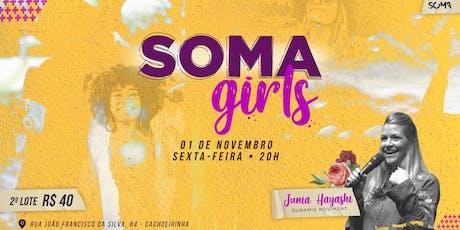 SOMA GIRLS ingressos