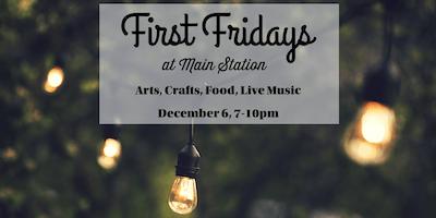 First Fridays at Main Station!