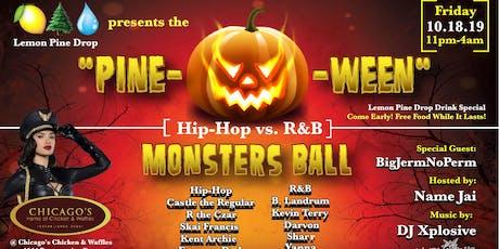 "Lemon Pine Drop presents ""Pine-O-Ween"" Hip-Hop vs R&B Monsters Ball tickets"