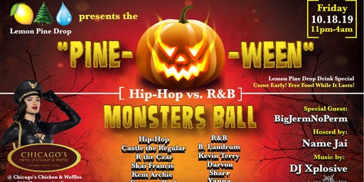 "Lemon Pine Drop presents ""Pine-O-Ween"" Hip-Hop vs R&B Monsters Ball"