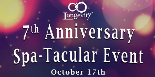 Longevity's 7th Anniversary Spa-Tacular