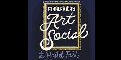 Hostel Fish Final Friday Art Social