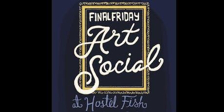 Hostel Fish Final Friday Art Social tickets