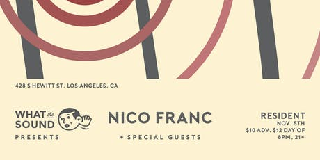 What The Sound Presents: Nico Franc + Special Guests tickets