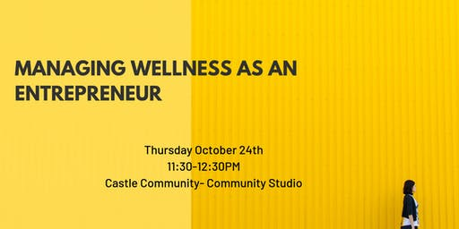 Managing Wellness as an Entrepreneur