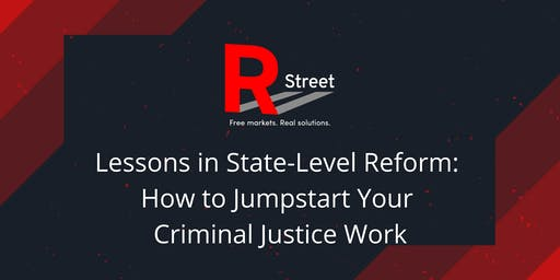 Lessons in State-Level Reform: How to Jumpstart Your Criminal Justice Work