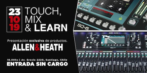 TOUCH, MIX & LEARN | Presentación exclusiva de productos Allen & Heath
