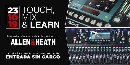 TOUCH, MIX & LEARN | Presentación exclusiva de productos Allen & Heath