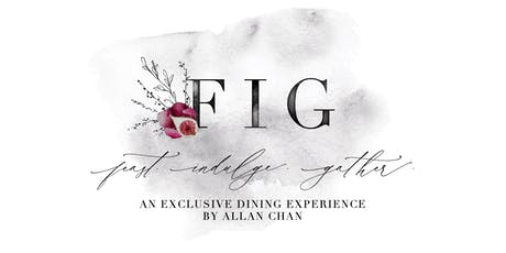 Feast. Indulge. Gather. - an exclusive dining experience, with Allan Chan. tickets