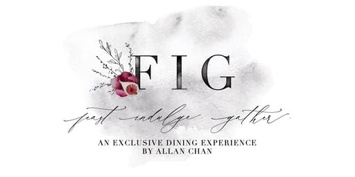 Feast. Indulge. Gather. - an exclusive dining experience, with Allan Chan.