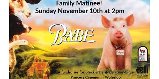 Babe! A Steckle Movie Matinee and Fundraiser