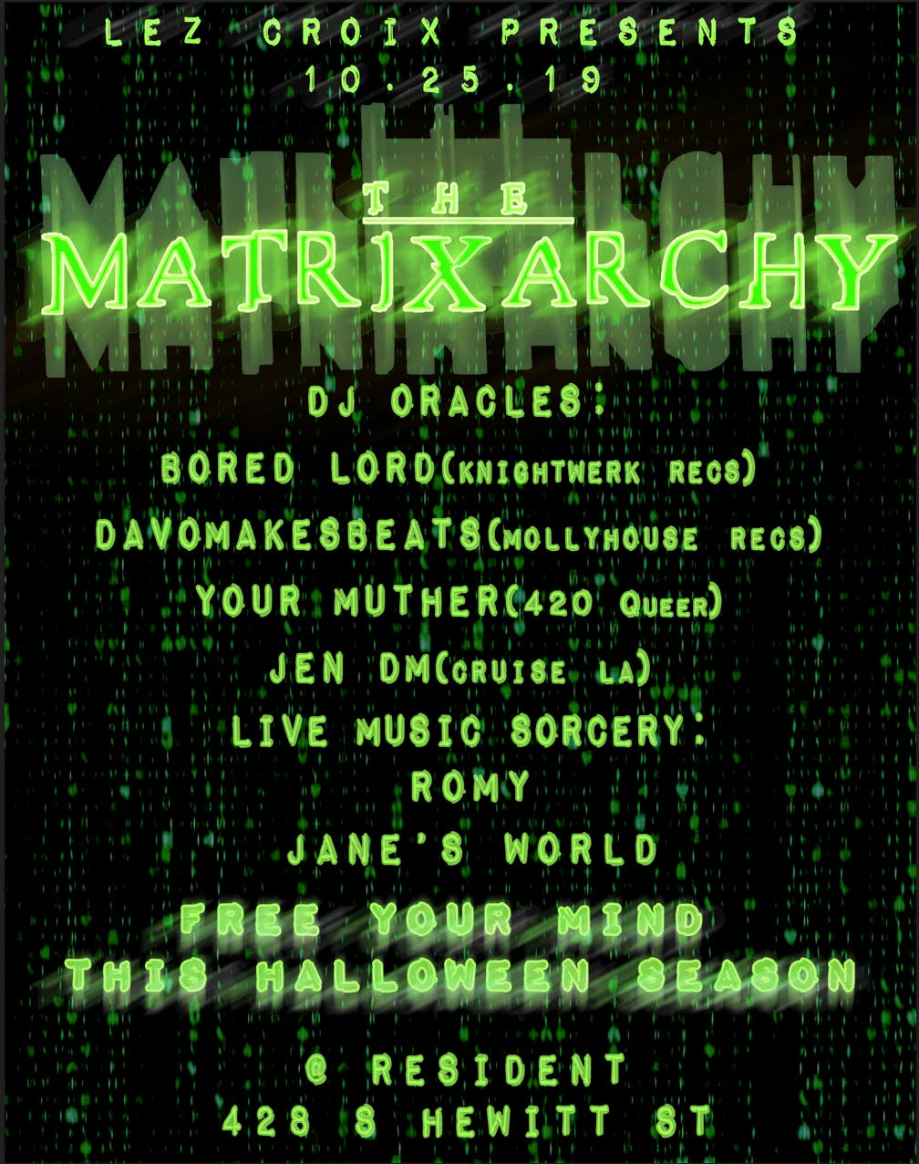 LEZ CROIX presents: the Matrixarchy Halloween Vortex