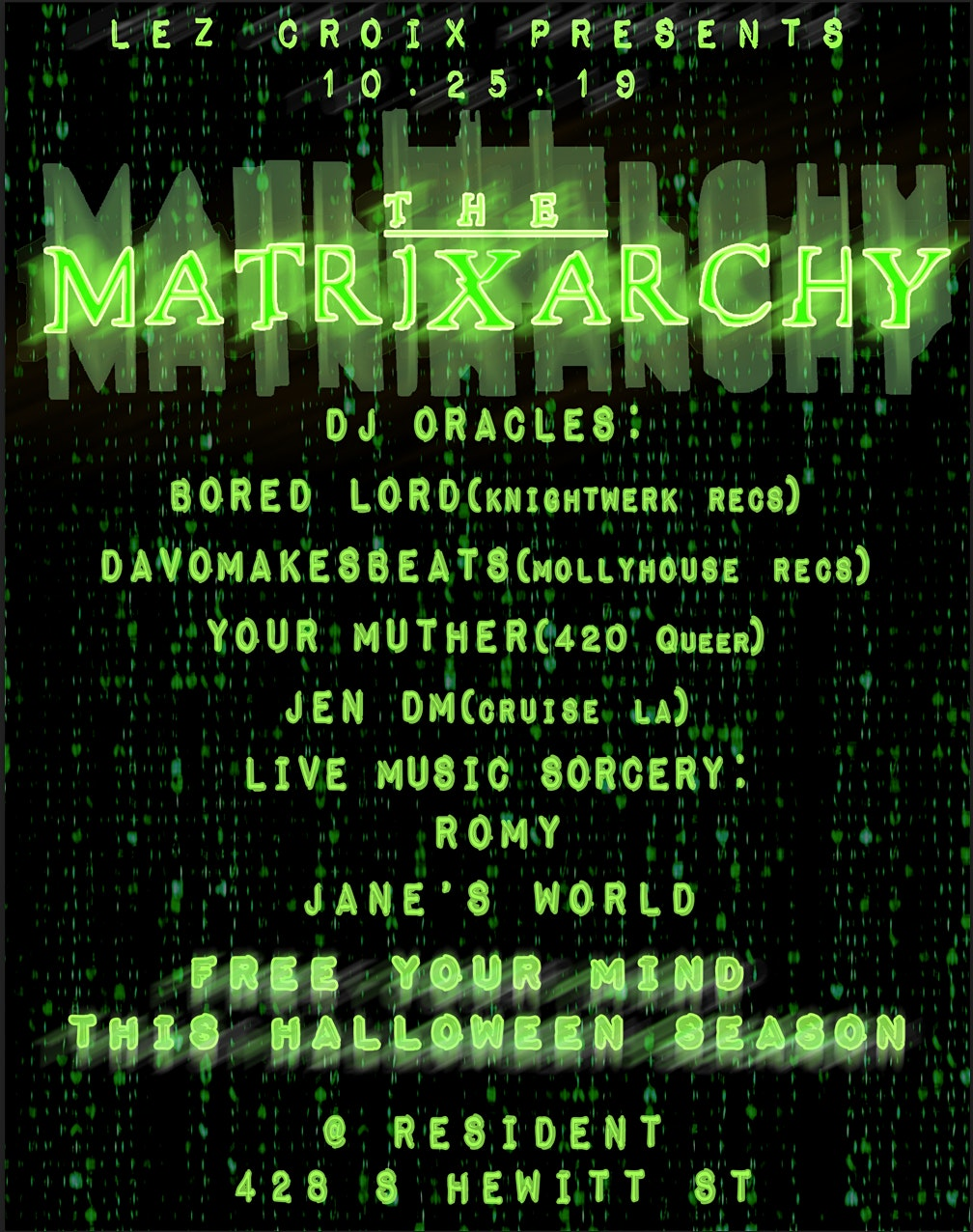 LEZ CROIX presents: the Matrixarchy Halloween Vortex